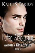 Fated Absolution by Kathi S Barton