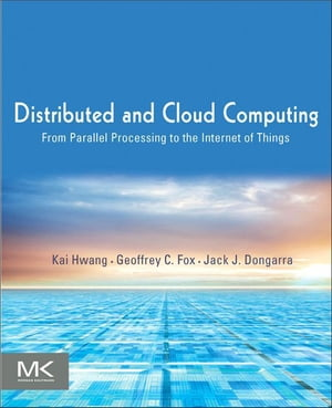 Distributed and Cloud Computing From Parallel Processing to the Internet of Things