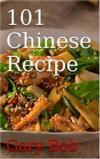 101 Chinese Recipe by Gary Bob
