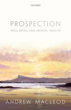Prospection,  well-being,  and mental health
