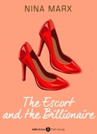 The Escort and the Billionaire by Nina Marx
