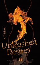 Unleashed Desires by K. T. Talbot