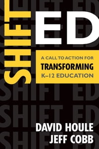 Shift Ed: A Call to Action for Transforming K–12 Education