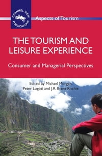 The Tourism and Leisure Experience: Consumer and Managerial Perspectives