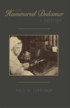 The Hammered Dulcimer: A History