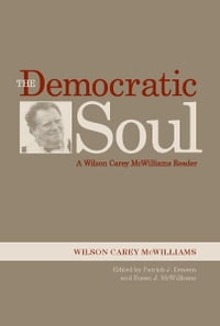 The Democratic Soul: A Wilson Carey McWilliams Reader