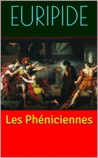 Les Phéniciennes by Euripide