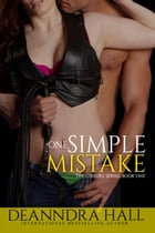One Simple Mistake by Deanndra Hall