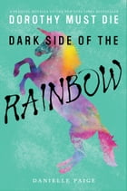 Dark Side of the Rainbow by Danielle Paige