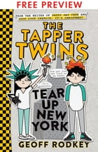 The Tapper Twins Tear Up New York - FREE PREVIEW EDITION (The First 8 Chapters) by Geoff Rodkey