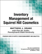 Inventory Management at Squirrel Hill Cosmetics by Matthew J. Drake