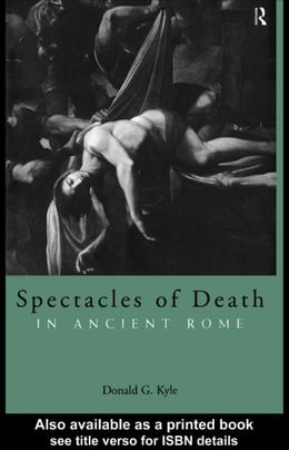 Book Spectacles of Death in Ancient Rome by Kyle, Donald G.