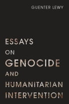Essays on Genocide and Humanitarian Intervention