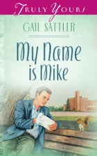 My Name Is Mike by Gail Sattler