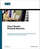 Cisco Router Firewall Security by Richard Deal