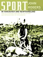Sport in Vancouver and Newfoundland by John Rogers