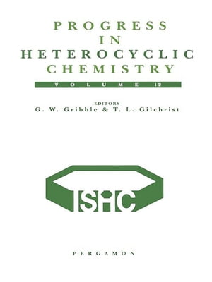 Progress in Heterocyclic Chemistry A Critical Review of the 1999 Literature Preceded by Three Chapters on Current Heterocyclic Topics