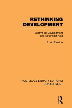 Rethinking Development Essays on Development and Southeast Asia