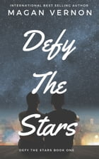 Defy The Stars by Magan Vernon