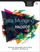 Data Munging with Hadoop by Ofer Mendelevitch