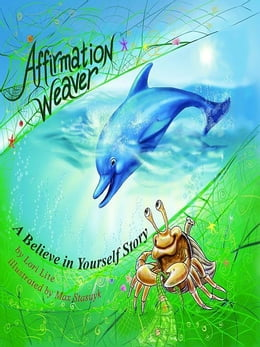 Book Affirmation Weaver: A Believe in Yourself Story, designed to help children boost self-esteem while… by Lite, Lori