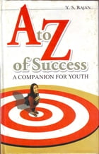 A To Z of Success by Y S Rajan