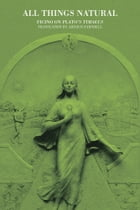 All Things Natural: Ficino on Plato's Timaeus by Arthur  Farndell