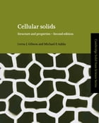Cellular Solids: Structure and Properties