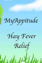 Hay Fever Relief: Natural and Drug Free by David Norman