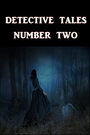 Detective Tales Number Two by Various