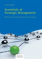 Essentials of Strategic Management: Effective Formulation and Execution of Strategy by Thomas Wunder