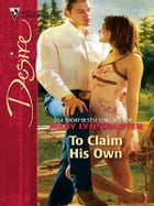 To Claim His Own by Mary Lynn Baxter