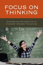 Focus on Thinking: Engaging Educators in Higher-Order Thinking by Paul A. Wagner