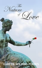The Nature of Love by Gareth Wilding-Forbes