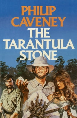 Book The Tarantula Stone by Philip Caveney