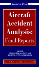 Aircraft Accident Analysis: Final Reports