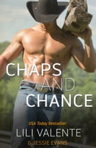 Chaps and Chance by Lili Valente