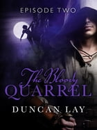 The Bloody Quarrel: Episode 2 by Duncan Lay