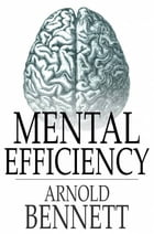 Mental Efficiency by Arnold Bennett