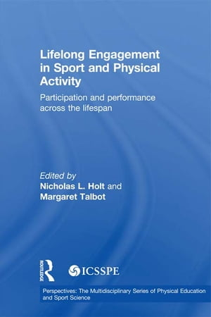 Lifelong Engagement in Sport and Physical Activity Participation and Performance across the Lifespan
