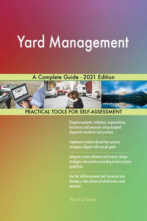 Yard Management A Complete Guide - 2021 Edition by Gerardus Blokdyk