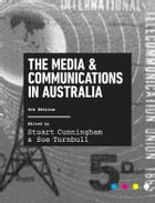 The Media and Communications in Australia by Stuart Cunningham