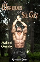The Warriors of Sir Guy (Witches and Demons 3) by Saloni Quinby