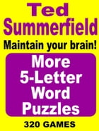 More 5-Letter Word Puzzles by Ted Summerfield