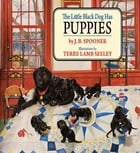 The Little Black Dog Has Puppies by J. B. Spooner
