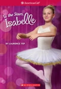 To the Stars, Isabelle (American Girl: Girl of the Year 2014, Book 3) a29ad41e-897a-4ab6-8d01-2479060c82ed