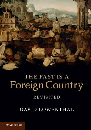 The Past Is a Foreign Country ? Revisited