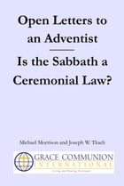Open Letters to an Adventist: Is the Sabbath a Ceremonial Law?