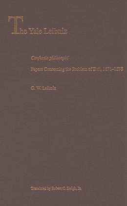Book Confessio Philosophi: Papers Concerning the Problem of Evil, 1671-1678 by Leibniz, G. W.