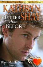 Better Than Before: Book 1 by Kathryn Shay